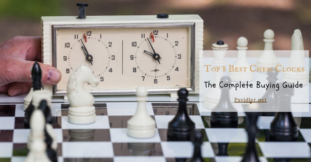 Top 8 Best Chess Clocks Reviews of 2020 – The Complete Buying Guide
